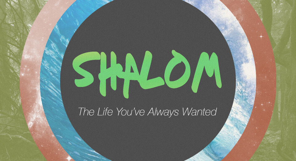 Shalom: The Life You Always Wanted