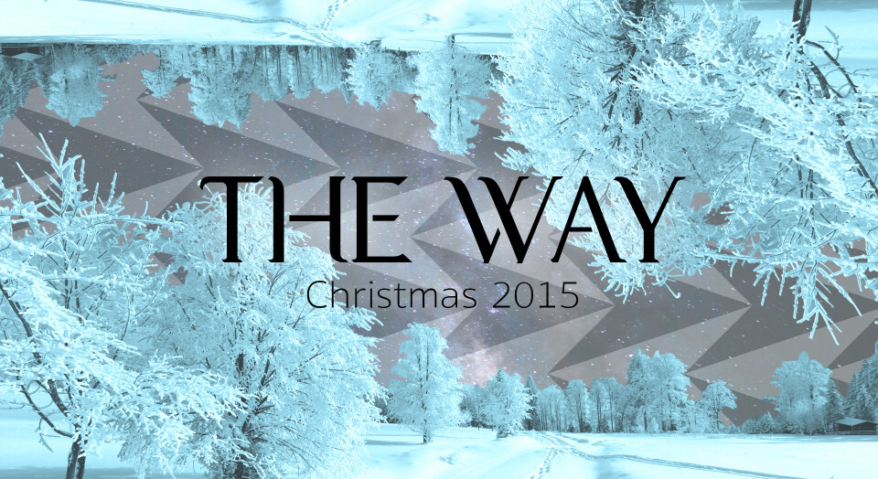 The Way: Christmas 2015