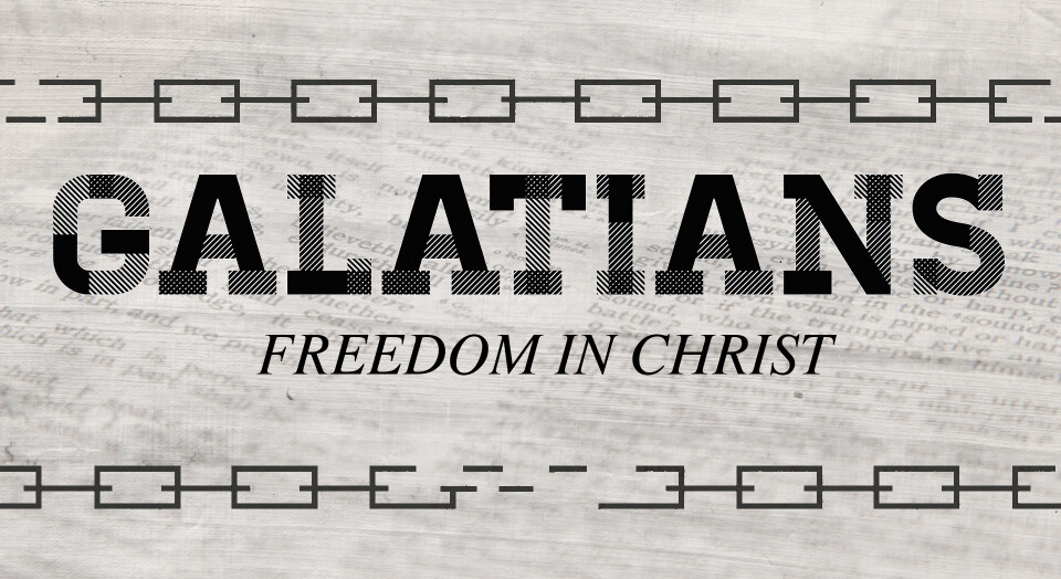 Galatians: Freedom in Christ