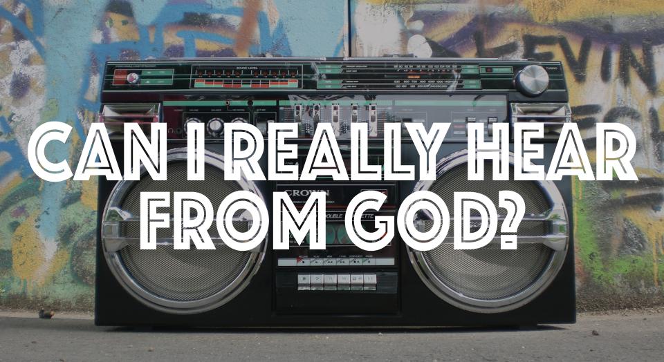 Can I really hear from God?
