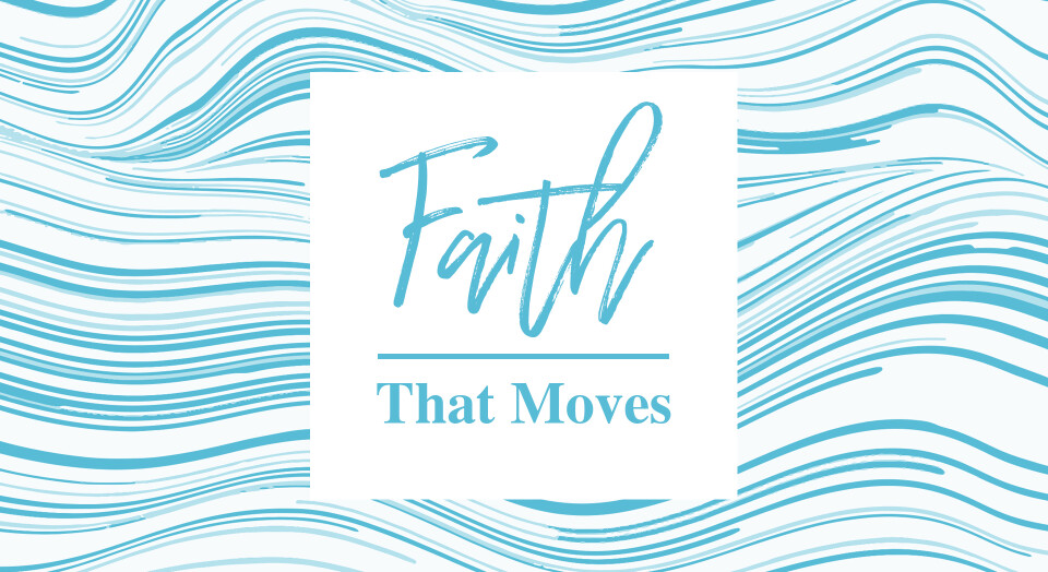 Faith that Moves