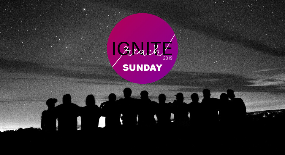 Ignite Sunday - REACH