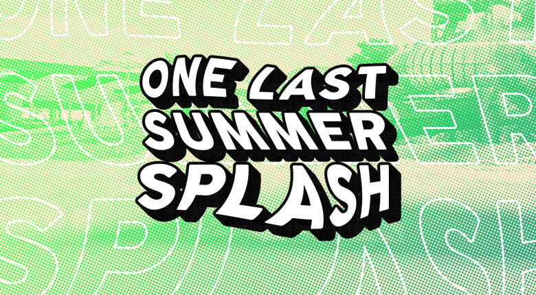 One Last Summer Splash