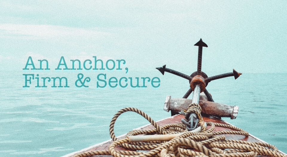 An Anchor, Firm & Secure
