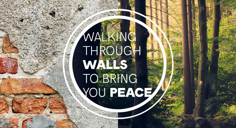Walking Through Walls to Bring You Peace