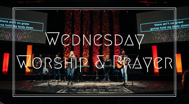 Wednesday Worship & Prayer