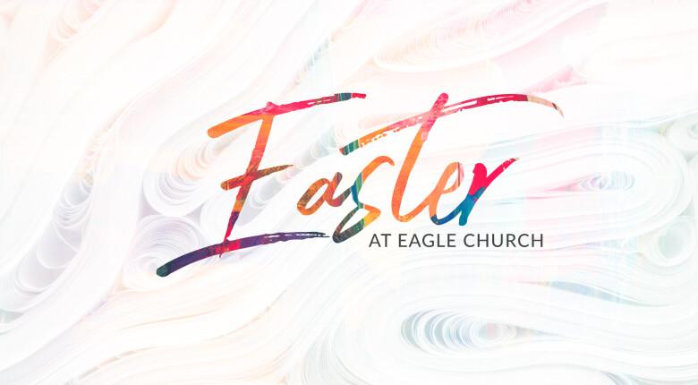 Easter at Eagle